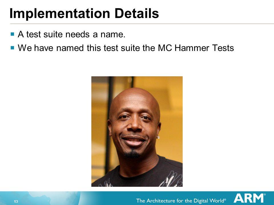 13 Implementation Details  A test suite needs a name.