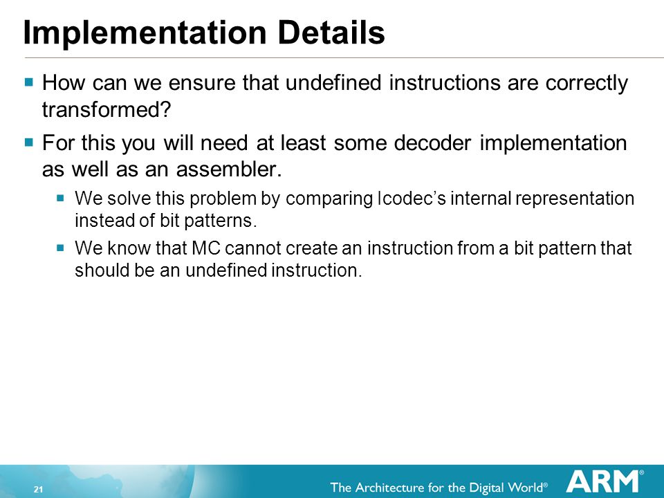 21 Implementation Details  How can we ensure that undefined instructions are correctly transformed.
