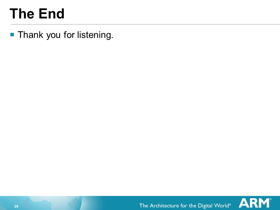 29 The End  Thank you for listening.