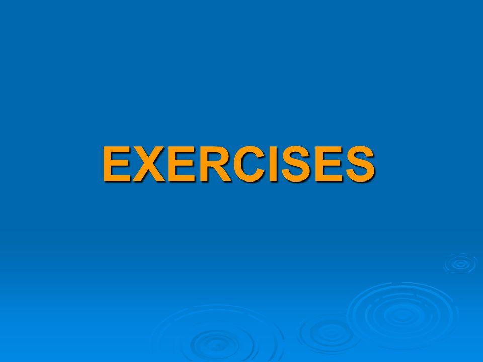 EXERCISES EXERCISES