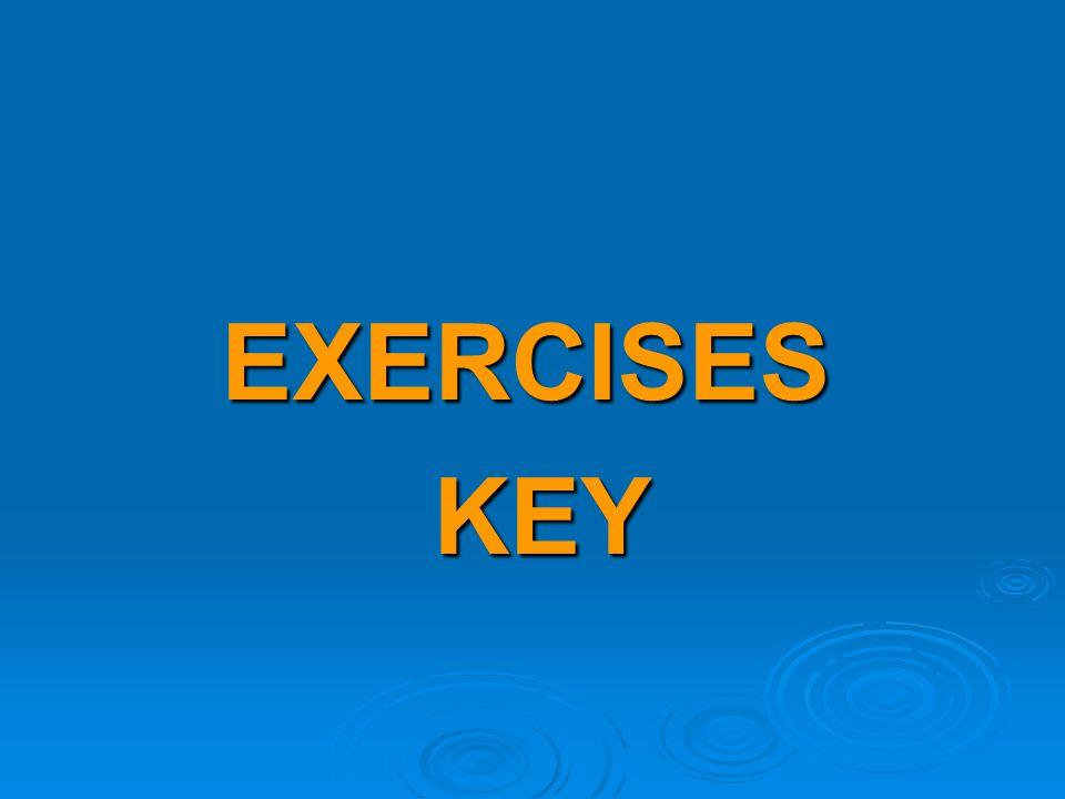 EXERCISES EXERCISESKEY