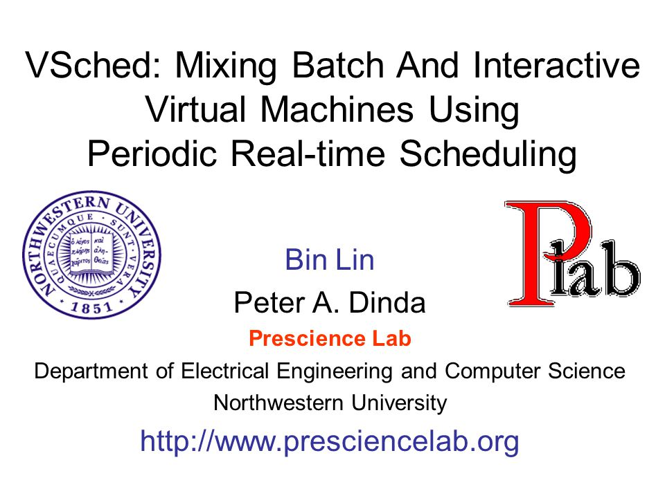 2 Overview Periodic real-time model for scheduling diverse workloads onto hosts Virtual machines in our case Periodic real-time scheduler for Linux VSched – publicly available Works with any process We use it with type-II VMs Promising evaluation for many workloads Interactive, batch, batch parallel
