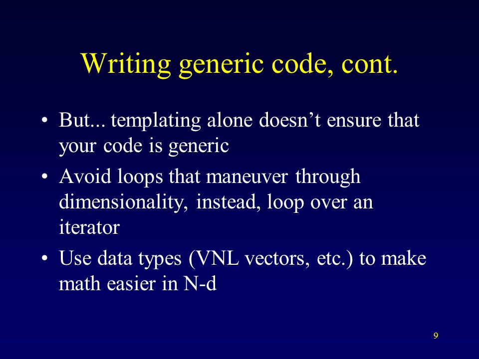 9 Writing generic code, cont. But...