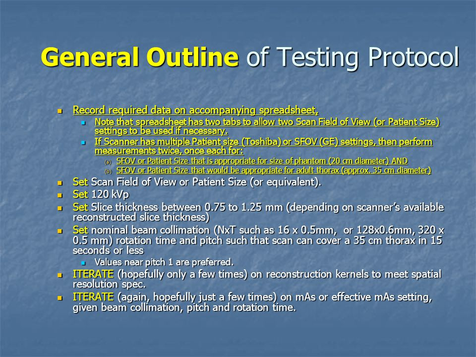 General Outline of Testing Protocol Record required data on accompanying spreadsheet, Record required data on accompanying spreadsheet, Note that spreadsheet has two tabs to allow two Scan Field of View (or Patient Size) settings to be used if necessary.