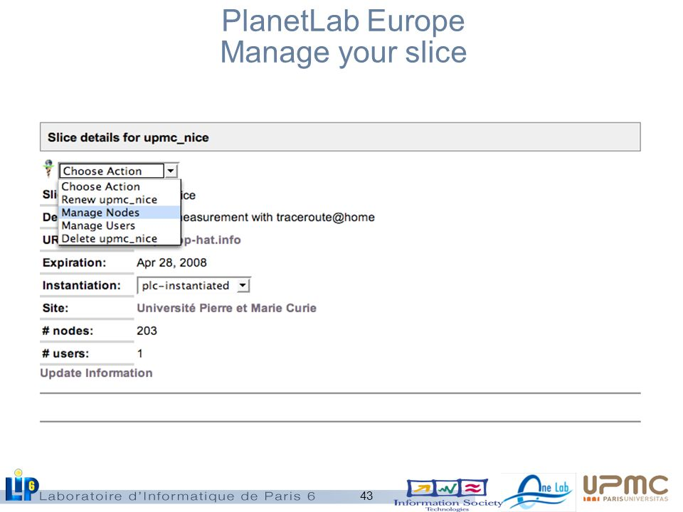43 PlanetLab Europe Manage your slice