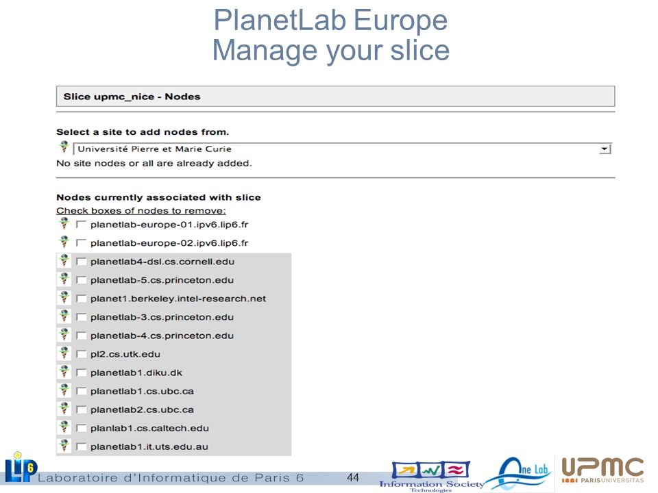 44 PlanetLab Europe Manage your slice