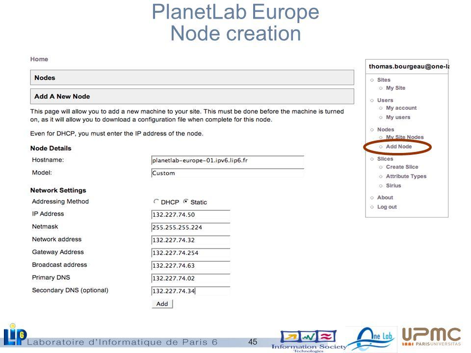 45 PlanetLab Europe Node creation