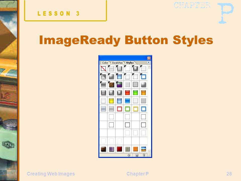Chapter P28Creating Web Images ImageReady Button Styles