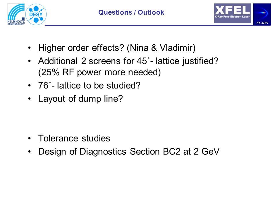 Questions / Outlook Higher order effects.