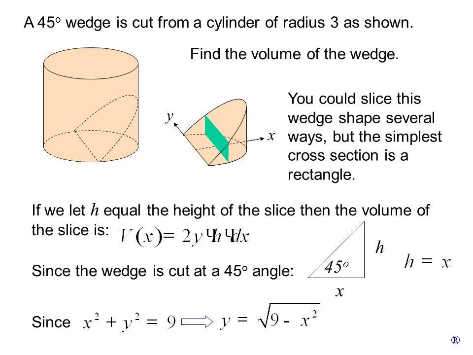 x y A 45 o wedge is cut from a cylinder of radius 3 as shown.
