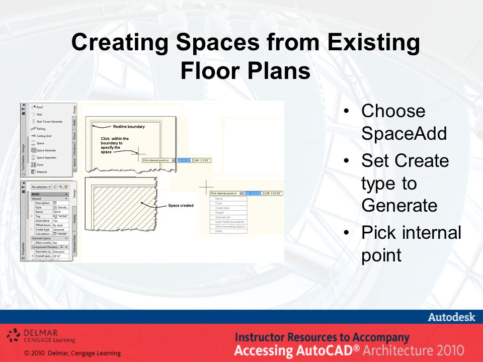 Creating Spaces from Existing Floor Plans Choose SpaceAdd Set Create type to Generate Pick internal point