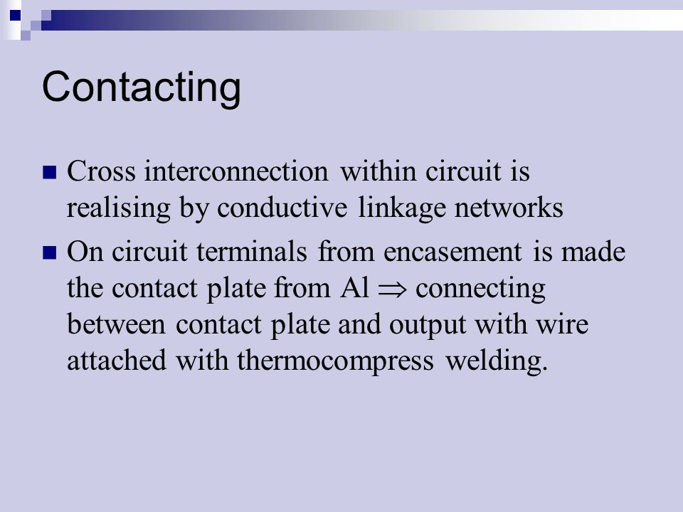 Contacting Cross interconnection within circuit is realising by conductive linkage networks On circuit terminals from encasement is made the contact p