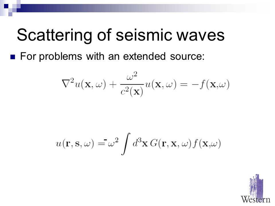 Scattering of seismic waves For problems with an extended source: -
