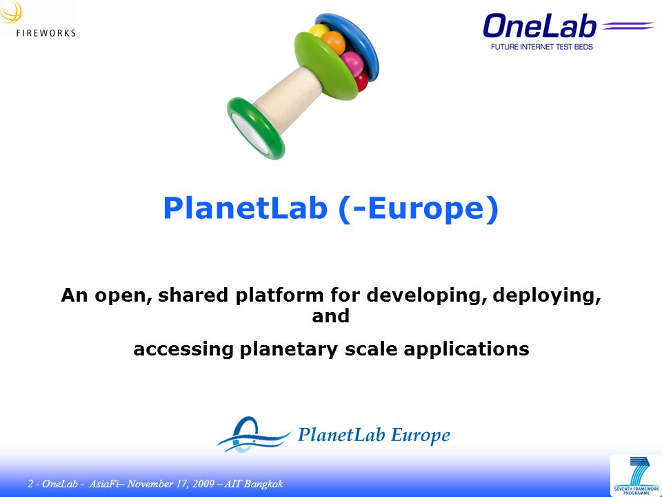 93 - OneLab - AsiaFi– November 17, 2009 – AIT Bangkok Growth of PlanetLab Europe Main operations centreEverLab opsPLC ops Nodes Addition of emulation (new)
