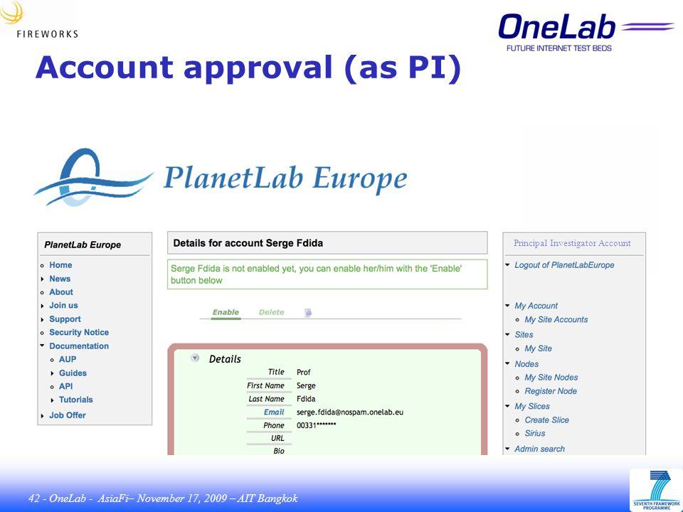42 - OneLab - AsiaFi– November 17, 2009 – AIT Bangkok Account approval (as PI) Principal Investigator Account