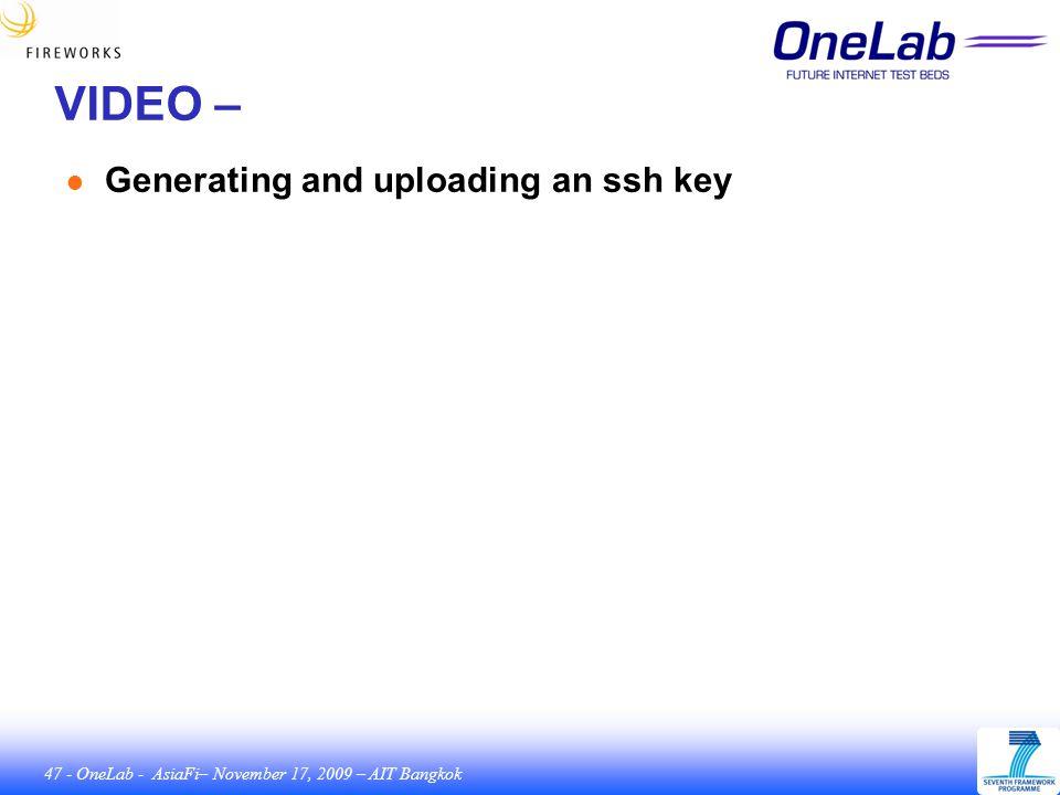 47 - OneLab - AsiaFi– November 17, 2009 – AIT Bangkok VIDEO – ● Generating and uploading an ssh key