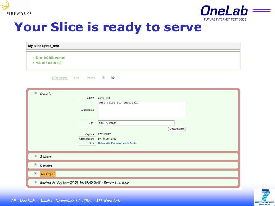 59 - OneLab - AsiaFi– November 17, 2009 – AIT Bangkok Your Slice is ready to serve