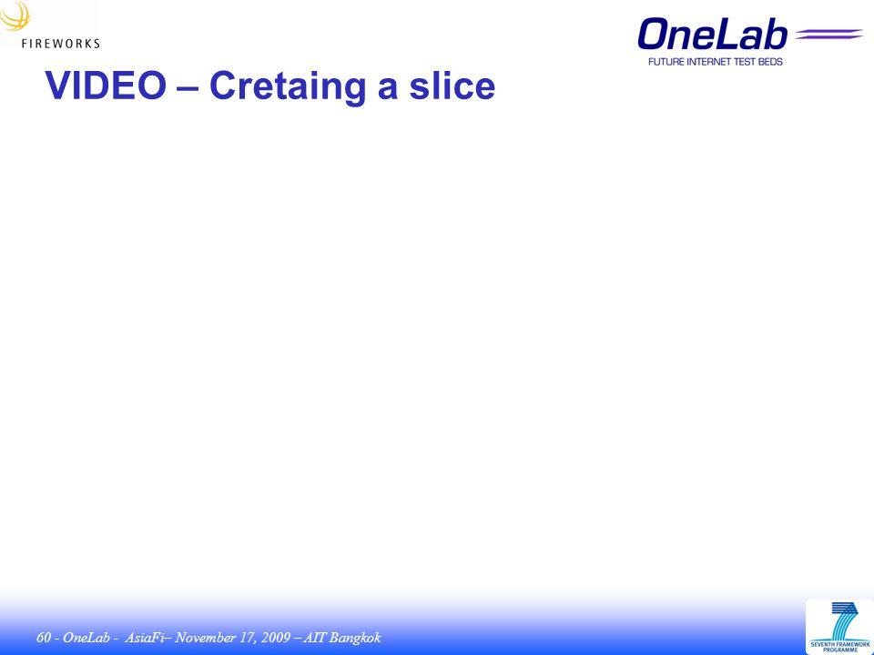 60 - OneLab - AsiaFi– November 17, 2009 – AIT Bangkok VIDEO – Cretaing a slice