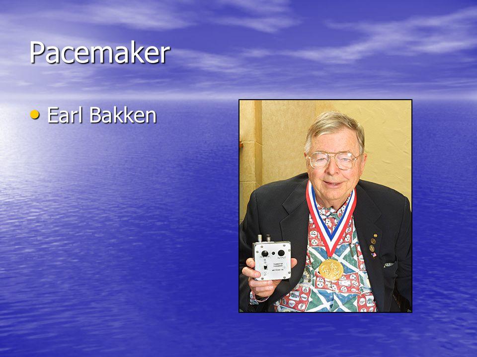 Pacemaker Earl Bakken Earl Bakken