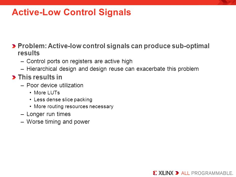 Active-Low Control Signals Problem: Active-low control signals can produce sub-optimal results –Control ports on registers are active high –Hierarchic