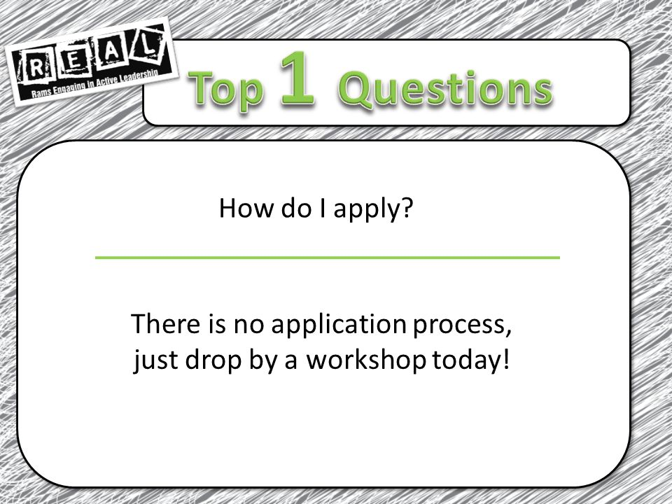 How do I apply There is no application process, just drop by a workshop today!