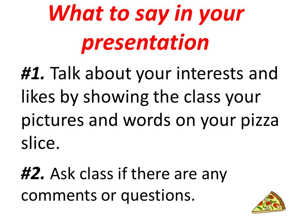 What to say in your presentation #1.