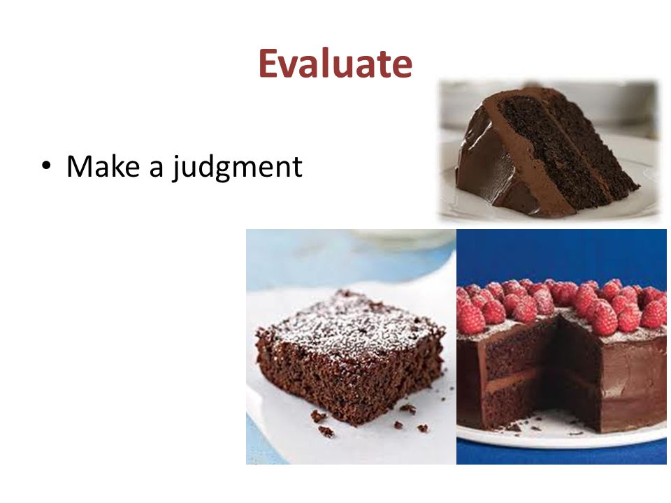 Evaluate Make a judgment