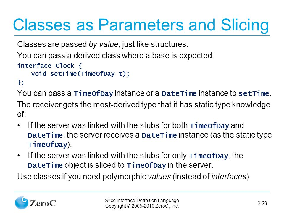 Slice Interface Definition Language Copyright © 2005-2010 ZeroC, Inc.