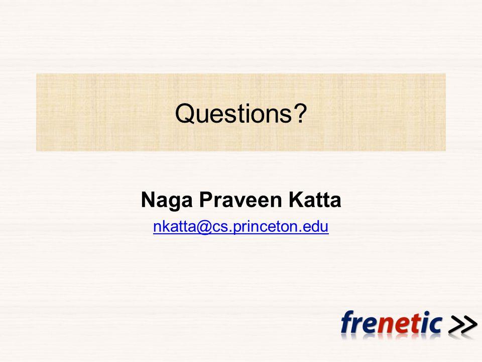 Questions Naga Praveen Katta nkatta@cs.princeton.edu