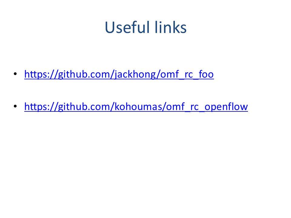 Useful links https://github.com/jackhong/omf_rc_foo https://github.com/kohoumas/omf_rc_openflow