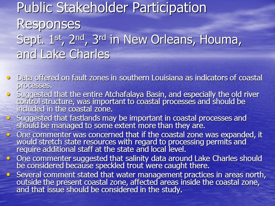 Public Stakeholder Participation Responses Sept. 1 st, 2 nd, 3 rd in New Orleans, Houma, and Lake Charles Data offered on fault zones in southern Loui
