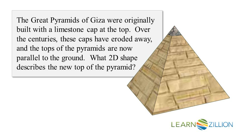 The Great Pyramids of Giza were originally built with a limestone cap at the top.