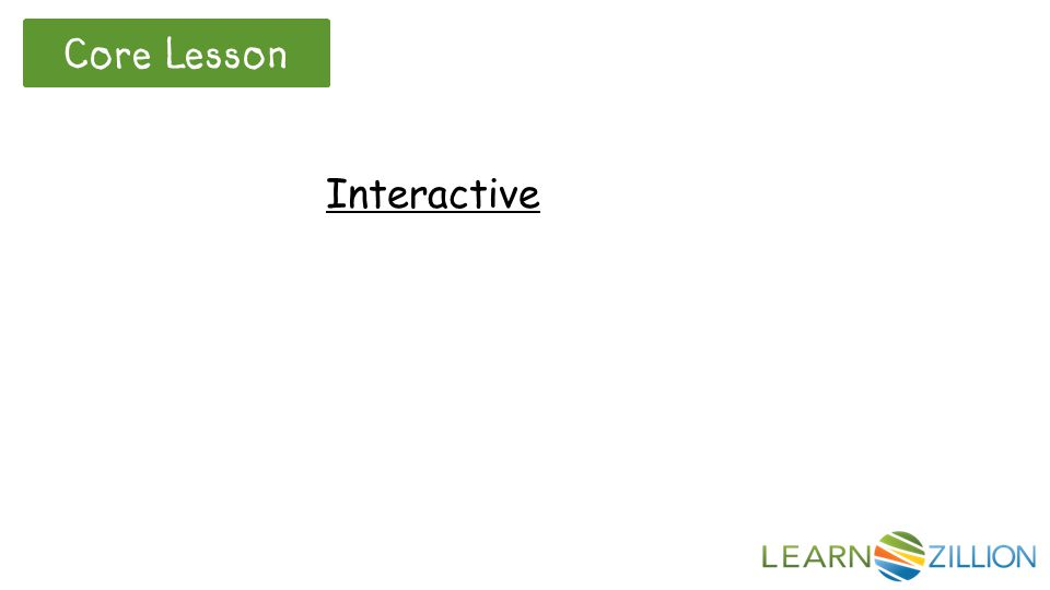 Core Lesson Interactive