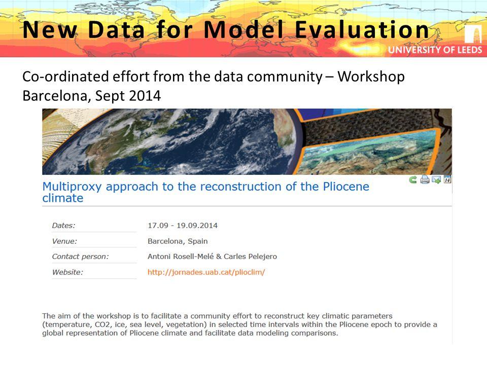New Data for Model Evaluation Co-ordinated effort from the data community – Workshop Barcelona, Sept 2014