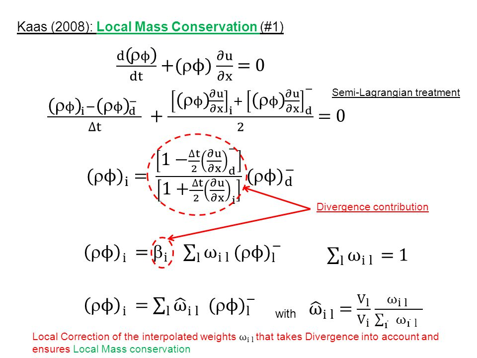 Kaas (2008): Local Mass Conservation (#1) Divergence contribution Semi-Lagrangian treatment with