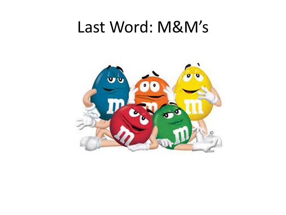 Last Word: M&M's