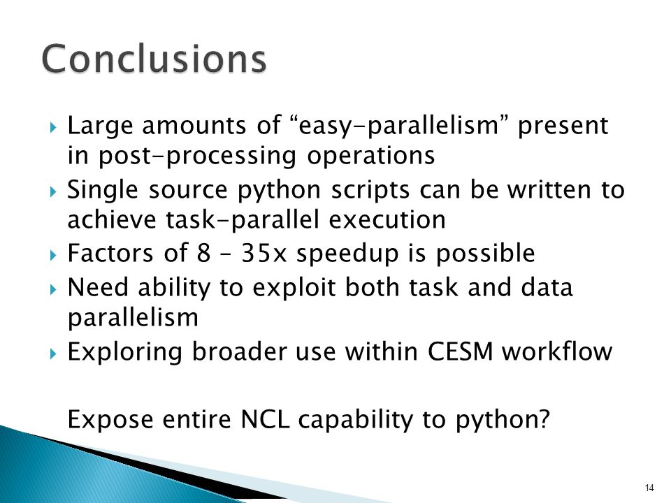 """ Large amounts of """"easy-parallelism"""" present in post-processing operations  Single source python scripts can be written to achieve task-parallel exe"""