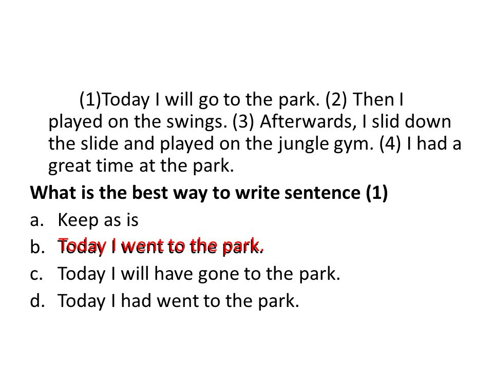 (1)Today I will go to the park. (2) Then I played on the swings.