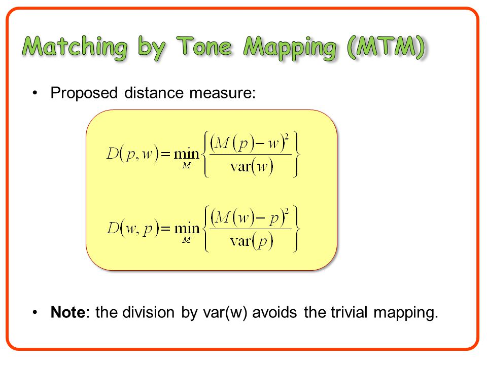 Proposed distance measure: Note: the division by var(w) avoids the trivial mapping.