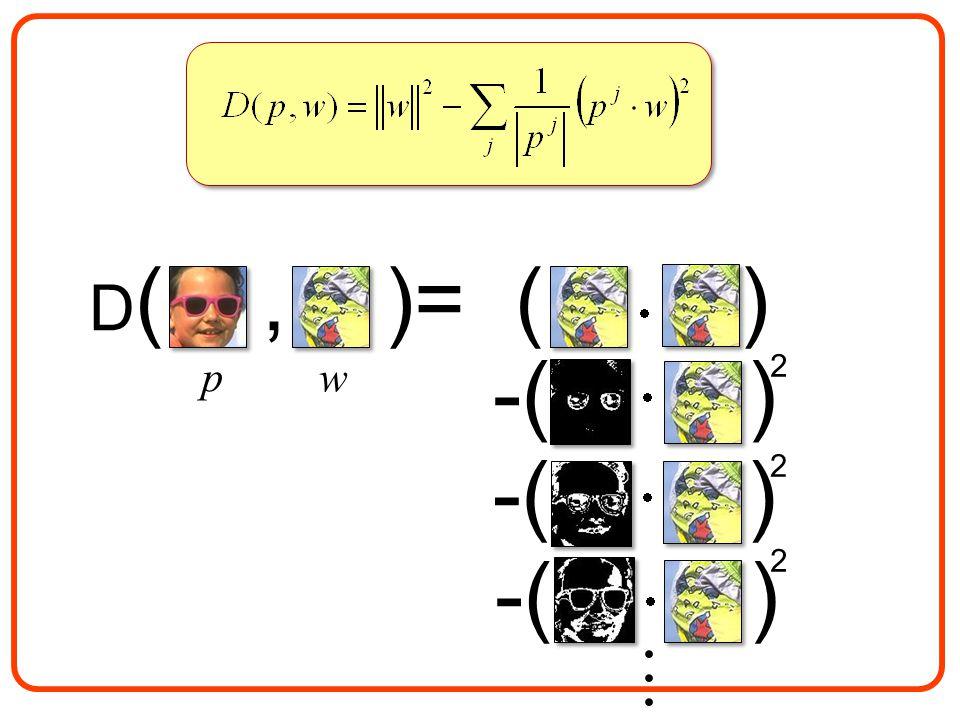  D (, )= ( )  -( )   2 2 p w  2