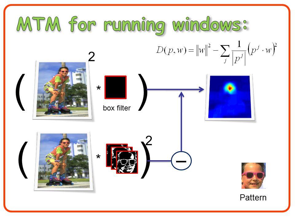 * * 2 box filter ( ) 2 Pattern