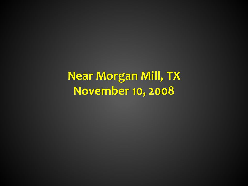 Near Morgan Mill, TX November 10, 2008