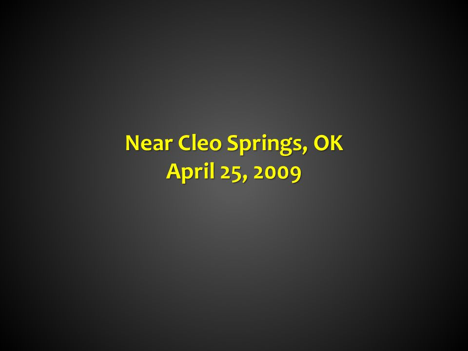 Near Cleo Springs, OK April 25, 2009