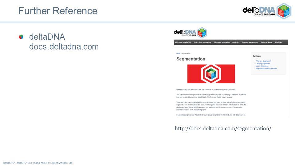 ©deltaDNA. deltaDNA is a trading name of GamesAnalytics Ltd.