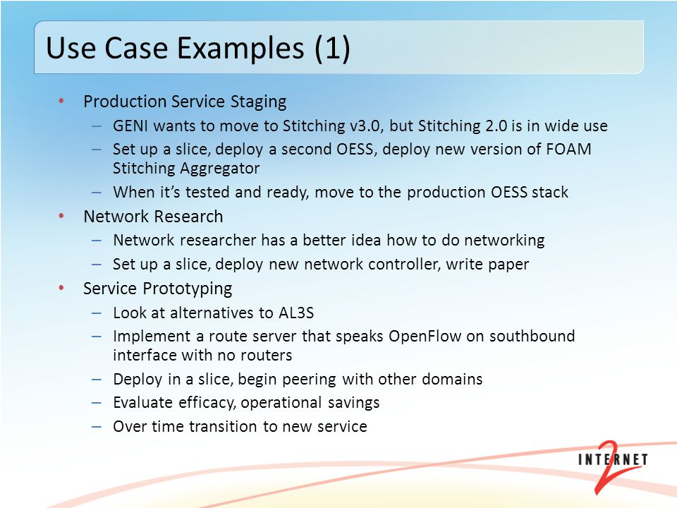 Production Service Staging – GENI wants to move to Stitching v3.0, but Stitching 2.0 is in wide use – Set up a slice, deploy a second OESS, deploy new