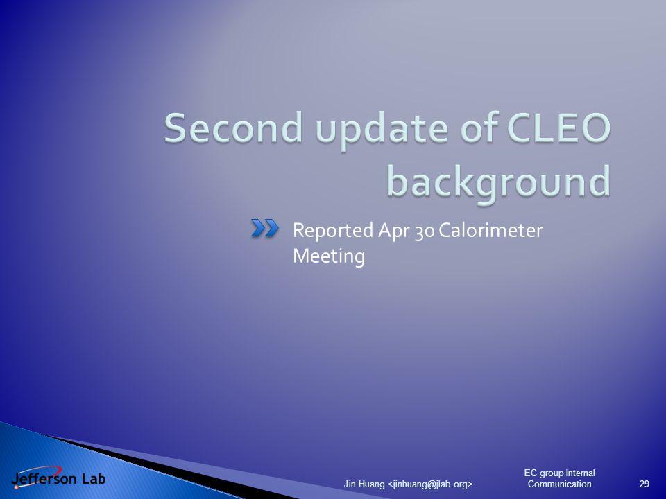 Reported Apr 30 Calorimeter Meeting EC group Internal Communication Jin Huang 29