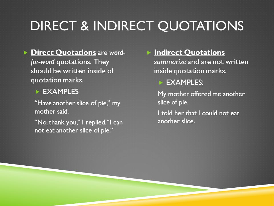 DIRECT & INDIRECT QUOTATIONS  Direct Quotations are word- for-word quotations.