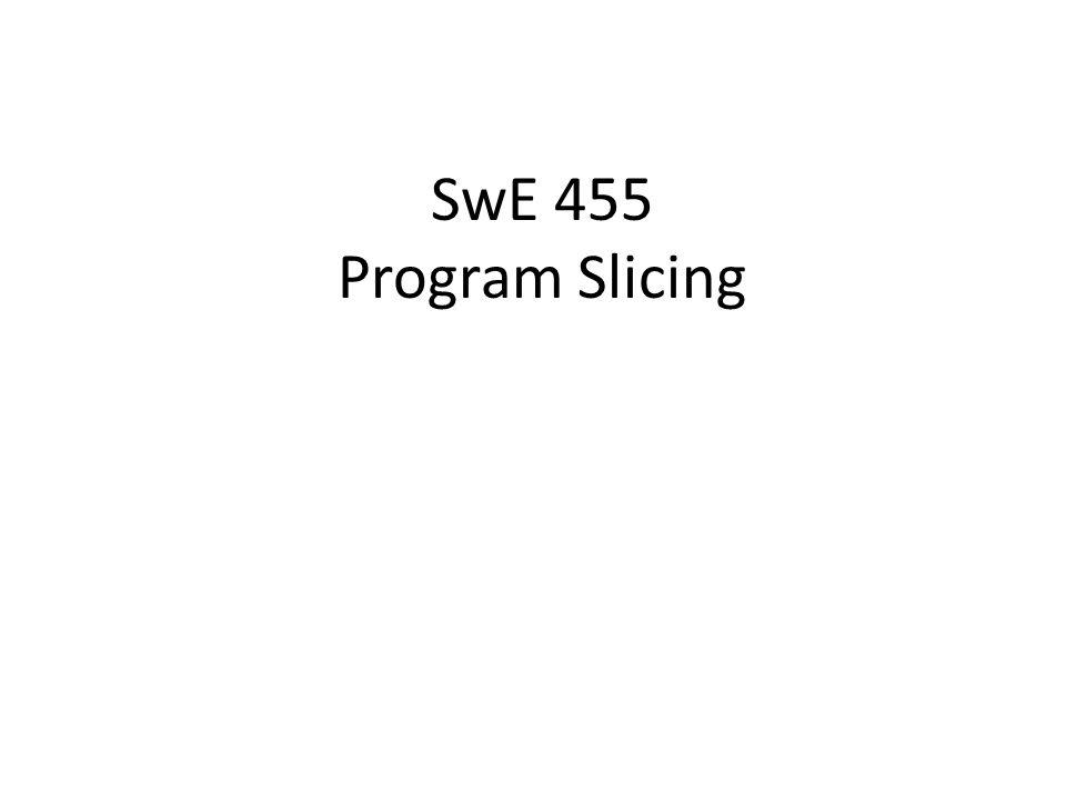 SwE 455 Program Slicing