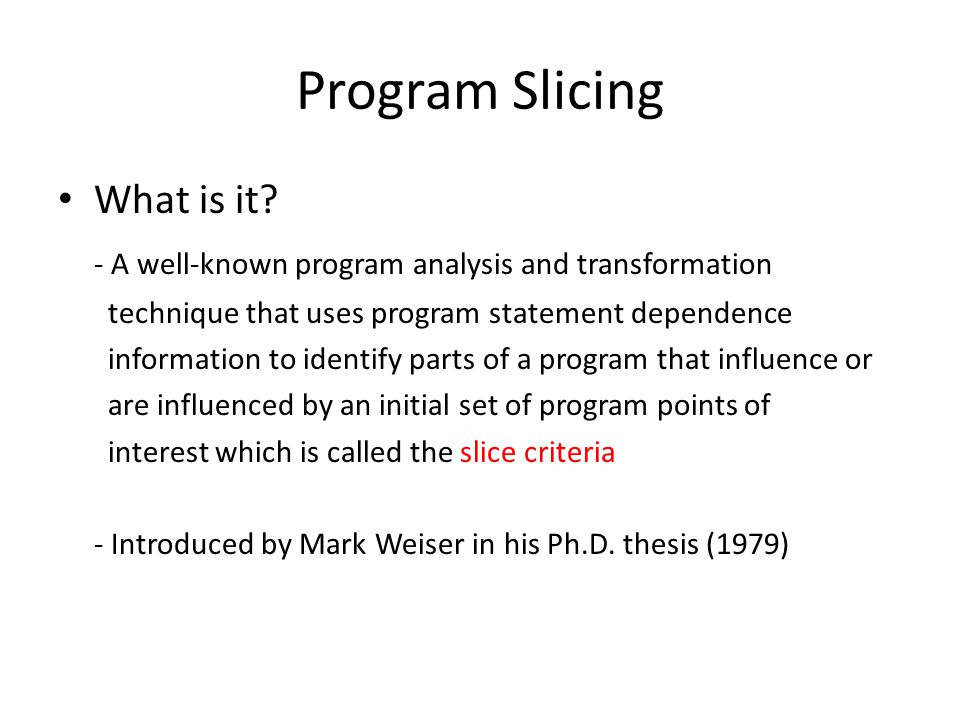Program Slicing What is it.