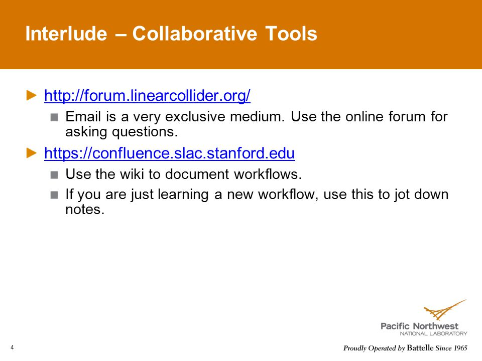 Interlude – Collaborative Tools http://forum.linearcollider.org/ Email is a very exclusive medium.